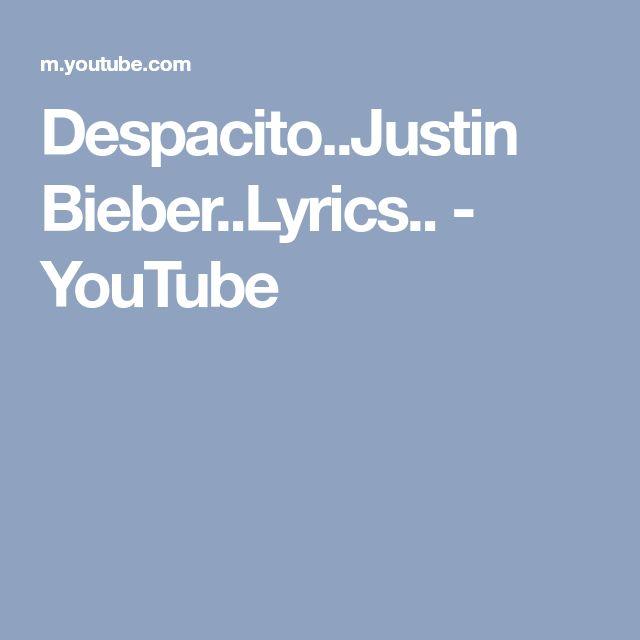 Despacito..Justin Bieber..Lyrics.. - YouTube