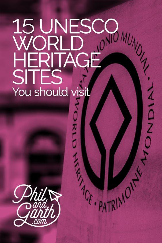 15 UNESCO World Heritage Sites You Should Visit