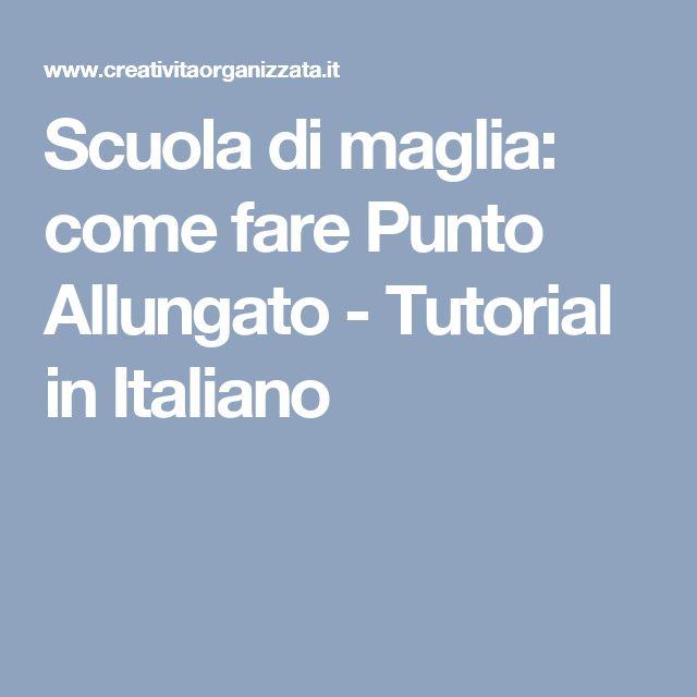 Scuola di maglia: come fare Punto Allungato - Tutorial in Italiano