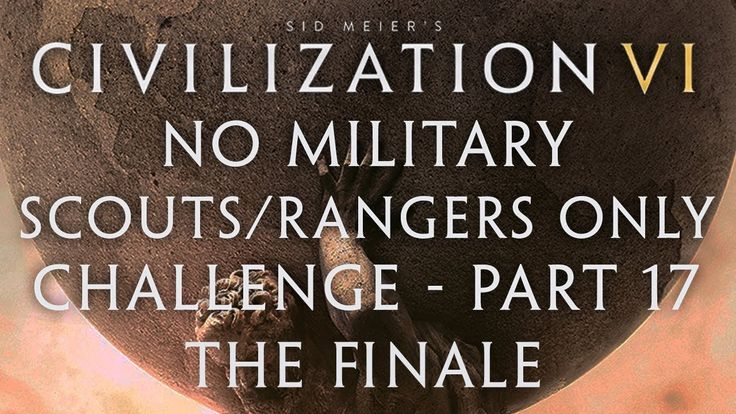 The Final Part of the Civ VI No Military Scouts/Rangers Only Challenge - Is it possible to win without any military units other than Scouts or Rangers? #CivilizationBeyondEarth #gaming #Civilization #games #world #steam #SidMeier #RTS