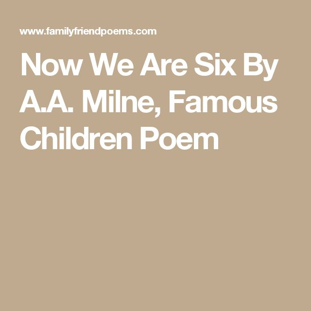 Now We Are Six By A.A. Milne, Famous Children Poem