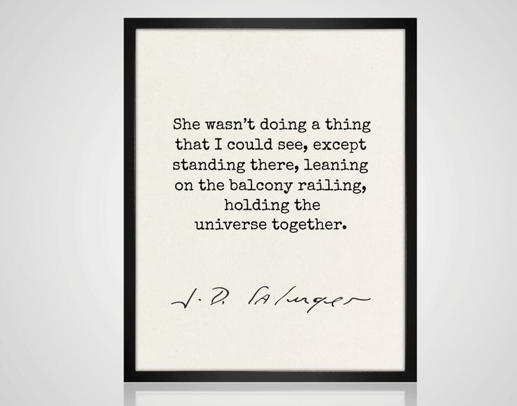 JD Salinger Quote, Love Quote, Salinger Print, Literary Quote, Book Quote,Typewriter Quote, She Wasn't Doing A Thing, Holding the Universe by MondayMoonDesign on Etsy https://www.etsy.com/listing/219030785/jd-salinger-quote-love-quote-salinger