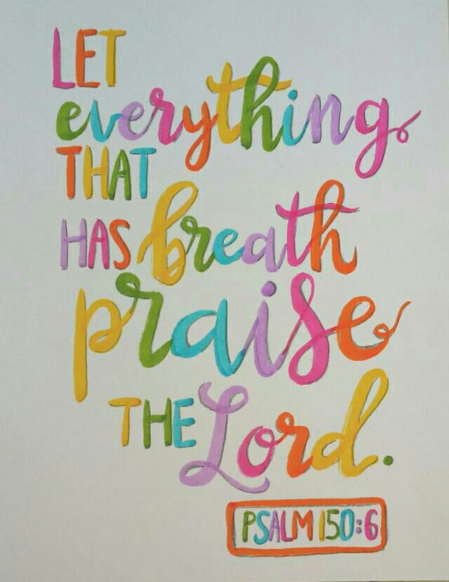 Image result for Let all that has breath praise the lord