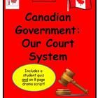 This mini-unit, aimed at Grades 4 - 6, was created to supplement student learning as part of a larger Canadian Government & Citizenship unit (still to come).  It focuses on various levels of court, trials, and court personnel, and also includes a quiz and drama script. $