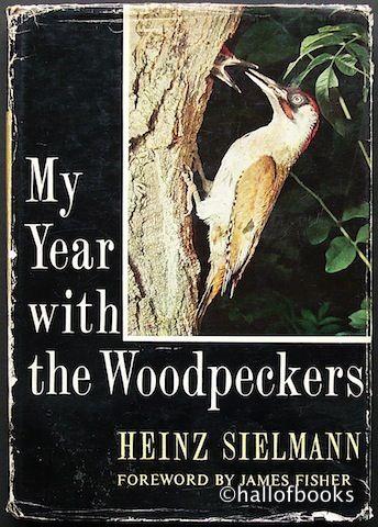 My Year with the Woodpeckers by Heinz Sielmann