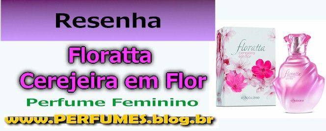 Floratta cerejeira em flor  http://perfumes.blog.br/resenha-de-perfumes-boticario-floratta-cerejeira-em-flor-feminino-preco