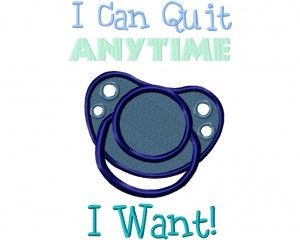 Free I Can Quit Anytime I Want Machine Embroidery Design