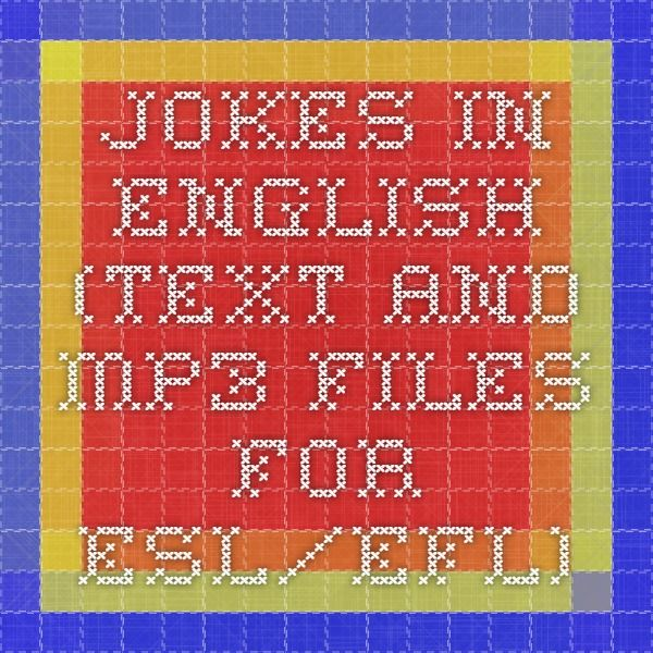 Jokes in English (Text and MP3 Files for ESL/EFL)