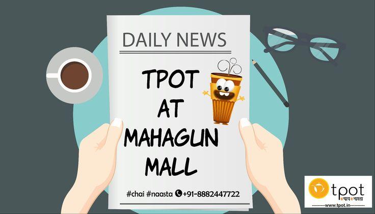 Tpot is at Mahagun mall now!  #tpot #best #tea #quality #taste #mahagun #metro #mall #opening #now #visitnow #chai #naasta #delhi