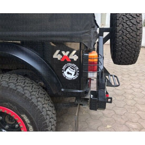 Dont follow me you wont make it decal for thar, jeep