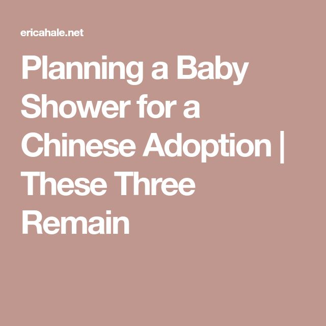 Planning a Baby Shower for a Chinese Adoption | These Three Remain