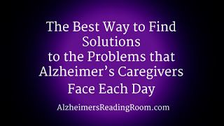 Several months after my great Alzheimer's caregiving idea, I received one of the biggest shocks of my Alzheimer's caregiver life.