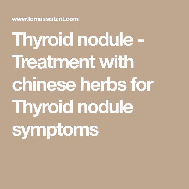 Thyroid nodule - Treatment with chinese herbs for Thyroid nodule symptoms