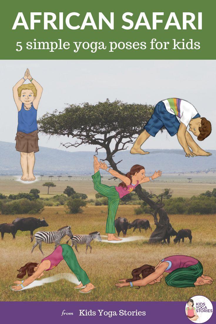 5 African Safari Animals Yoga Poses For Kids Easy And Fun Yoga Poses In 2020 Animal Yoga Kids Yoga Poses Yoga For Kids