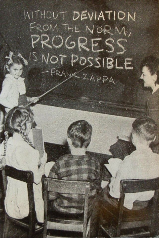 """""""Without deviation from the norm progress is not possible"""" Frank Zappa #quote"""