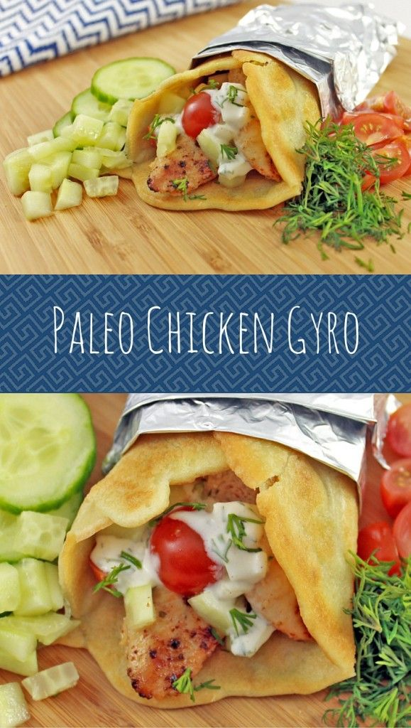 https://paleo-diet-menu.blogspot.com/ #paleodiet Paleo Chicken Gyro   Daileo Paleo: Combine a few paleo recipes and you have yourself an AWESOME Paleo Chicken Gyro with Greek lemon chicken, dairy-free Tzatziki sauce, and grain-free wraps.