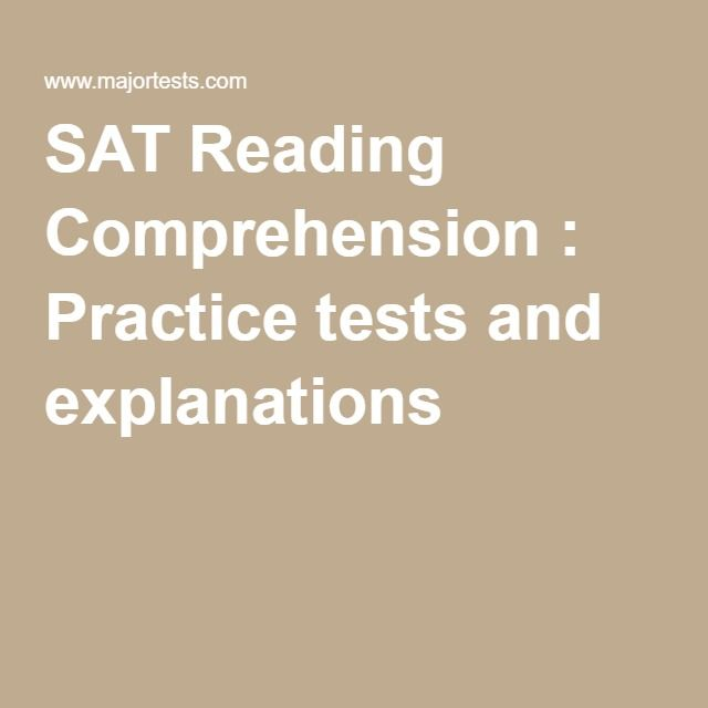 SAT Reading Comprehension : Practice tests and explanations