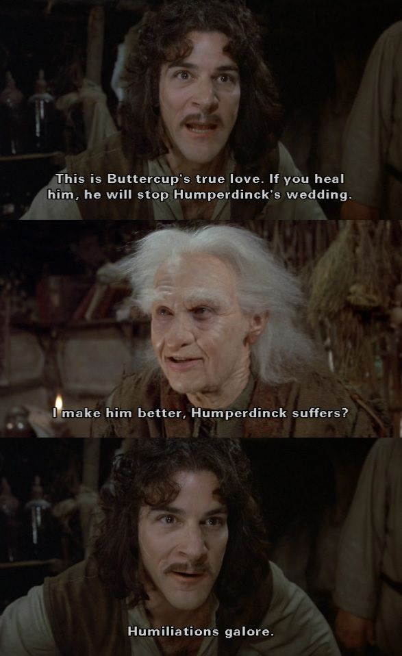 """Humiliations galore!"" (The Princess Bride)"