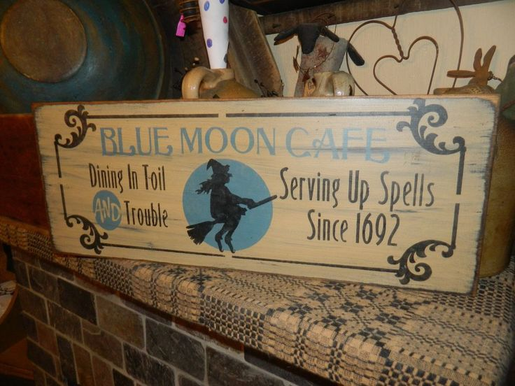 PRIMITIVE SIGN~~BLUE MOON CAFE~~DINING TOIL & TROUBLE~~SERVING UP SPELLS~~