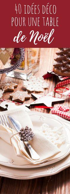 40 idées déco pour une table de Noël !