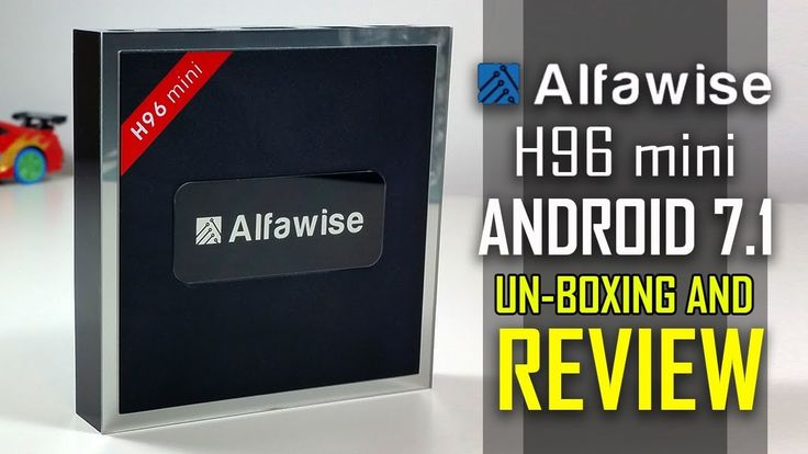 2018 BEST Android TV BOX  - Alfawise H96 Mini 4K Box - Unboxing And Review
