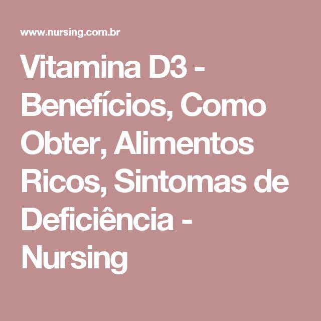 Vitamina D3 - Benefícios, Como Obter, Alimentos Ricos, Sintomas de Deficiência - Nursing