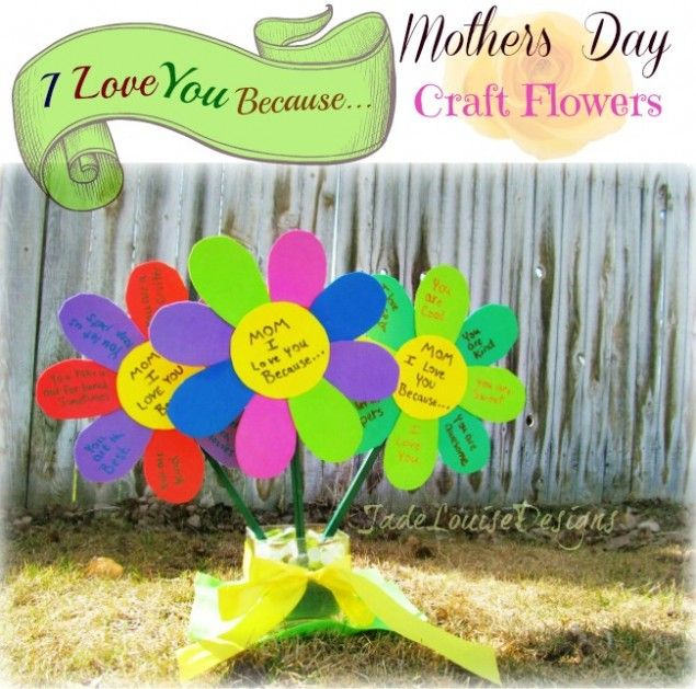 I Love You Because Mothers Day Craft Flowers, Perfect Mothers Day Gift.