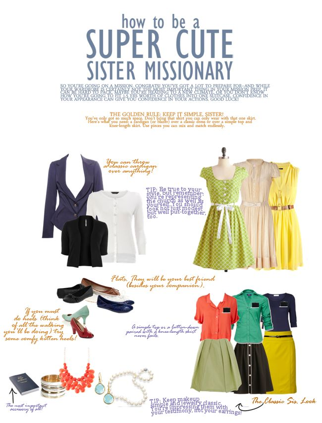 I used to just think girls had to wear a black skirt and a shirt but from my cousin (who is probably the most fashionable missionary ive ever seen)  I know otherwise