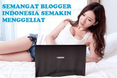 Tips Membangkitkan Gairah Blogging untuk Sahabat Blogger Indonesia
