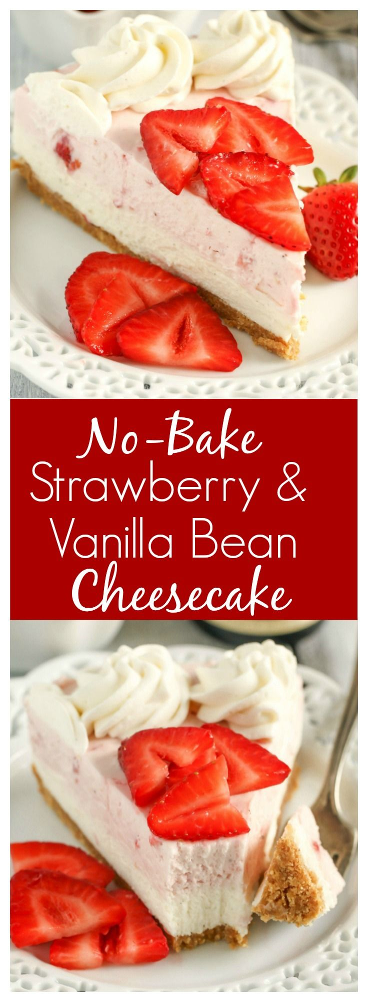 No Bake Vanilla Bean Strawberry Cheesecake