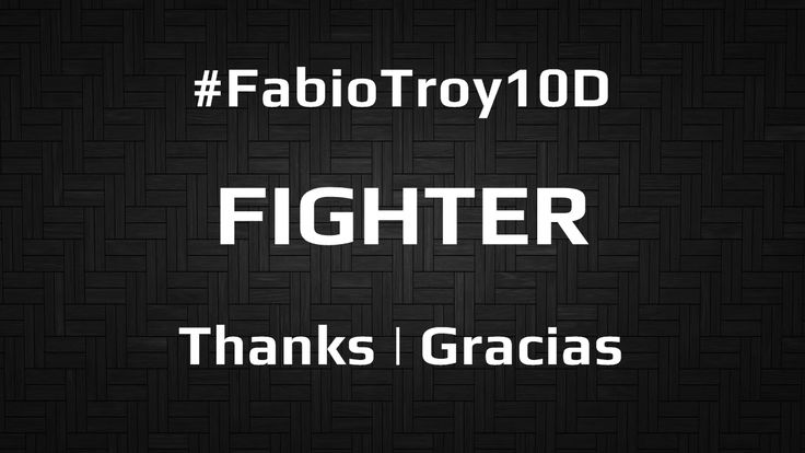 """#FabioTroy10D 