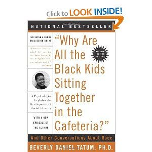 why are all the black kids sitting together Abebookscom: why are all the black kids sitting together in the cafeteria: and other conversations about race (9780465083619) by beverly daniel tatum and a great selection of similar new, used and collectible books available now at great prices.