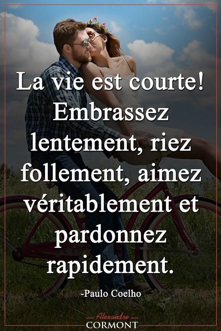 La Vie Est Courte Embrassez Lentement Riez Follement Aimez