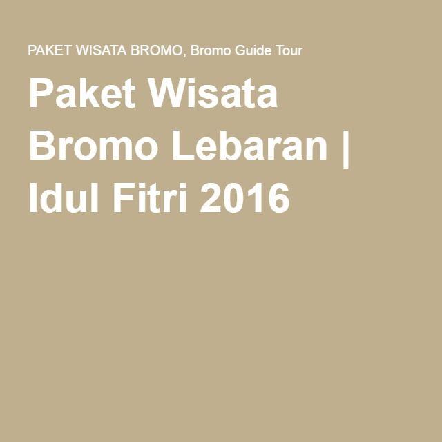 Paket Wisata Bromo Lebaran | Idul Fitri 2016