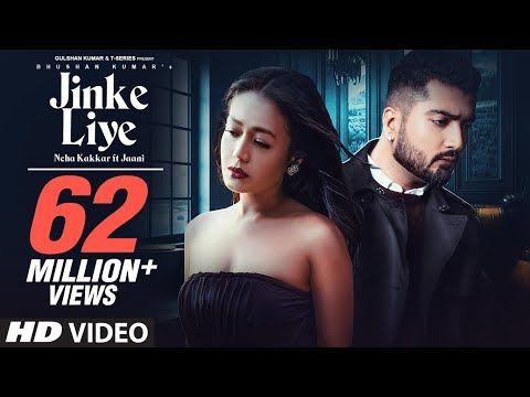 Jinke Liye Official Video Neha Kakkar Feat Jaani B Praak Arvindr Khaira Bhushan Kumar Youtube In 2020 Songs Neha Kakkar Love Songs For Him