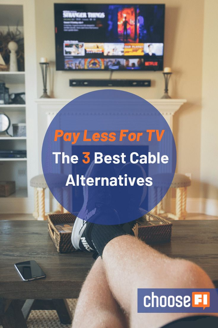 Pay Less For Tv The 3 Best Cable Alternatives Cable Tv Alternatives Cable