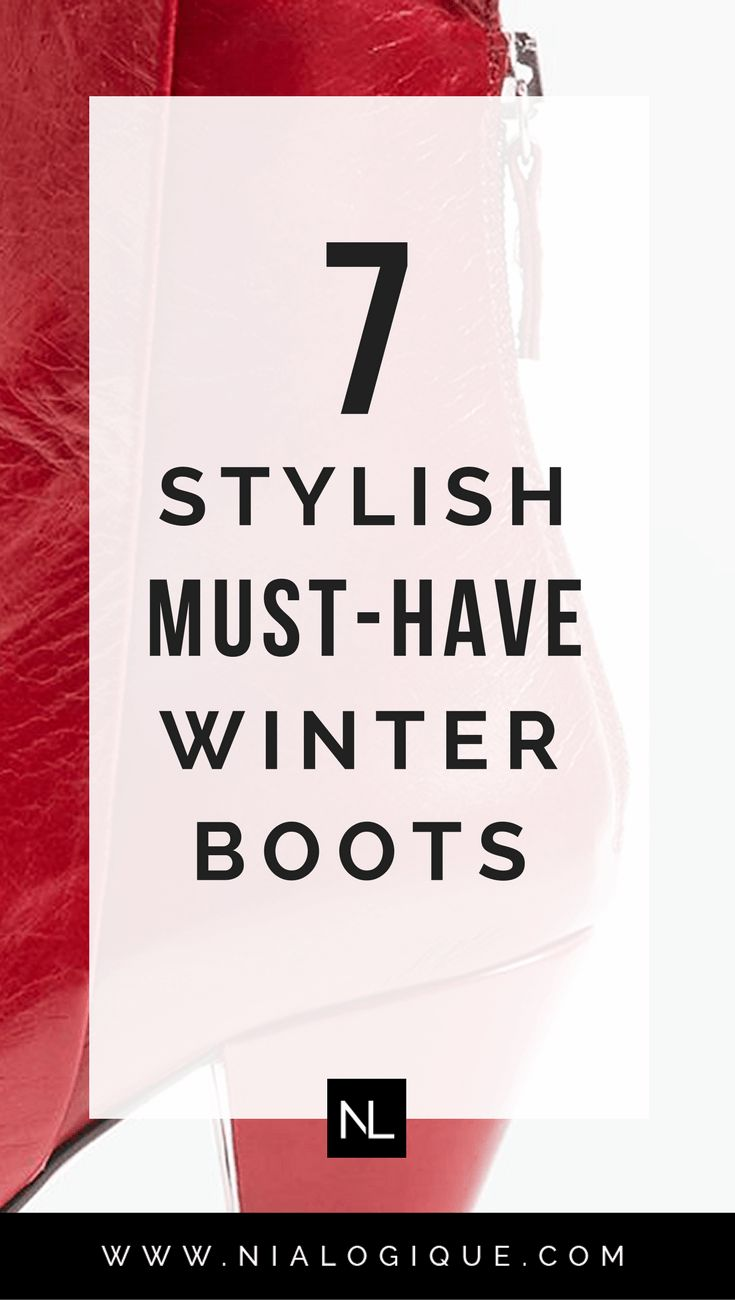 7 Stylish Must-Have #Winter #Boots To Help You Stay Warm and Fashionable Throughout The Cold Winter Months | #fashion #style #footwear #wardrobe #outfits