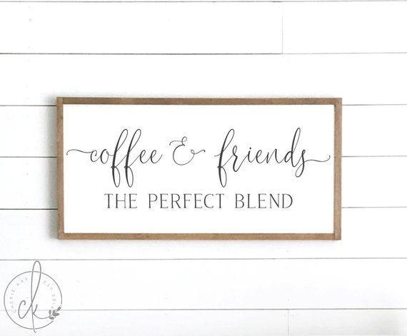 Coffee Friends The Perfect Blend Wooden Sign About Your Sign Size Options 10x20 12x24 16x32 Wooden Wall Signs Wall Stickers Wood Farmhouse Wall Decor