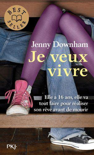 Je veux vivre - Jenny DOWNHAM - Livres