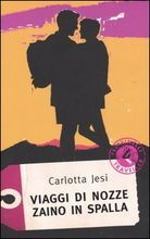 Libro Viaggi di nozze zaino in spalla di C. Jesi | LaFeltrinelli