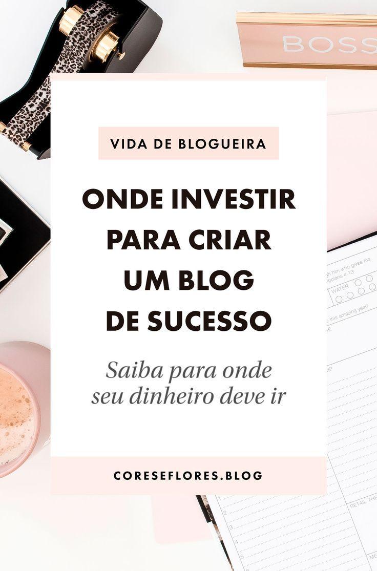 Onde Voce Deve Investir Para Criar Um Blog De Sucesso Com Imagens