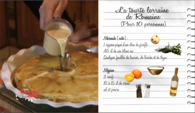 La tourte lorraine de Romaine - Le pays Messin - Recettes - Les Carnets de Julie - France 3
