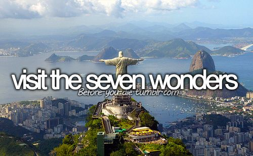 I forget them all but I really want to go to brazil