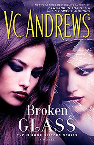 Broken Glass by V.C. Andrews - March 2017.   Sisters until the end...    Which may come sooner than they think.