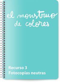 Recurso. Fotocopias neutras para imprimir http://www.annallenas.com/ilustracion-editorial/el-monstruo-de-colores-recursos-gratis.html#.UthUlNLuLTo http://www.annallenas.com/ilustracion-editorial/el-monstruo-de-colores-recursos-gratis.html#.VG9VNvmG_T9