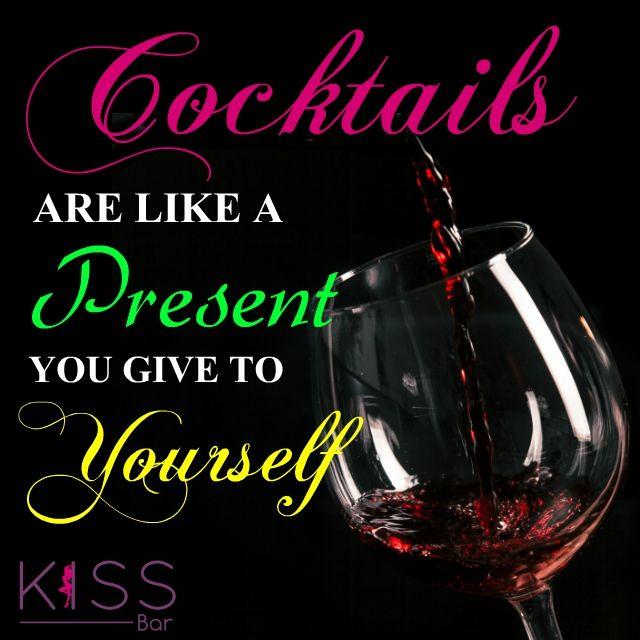COCKTAILS Are like a present you give to yourself.  #kissbar #bar #drinks #cocktails #bartender #food #drink #wine #cocktail #beer #o #restaurant #instagood #love #travel #party #art #friends #mixology #photography #nightlife #pub #gin #yummy #alcohol #restaurantes #picoftheday #drinkup #gastronomia #liquor