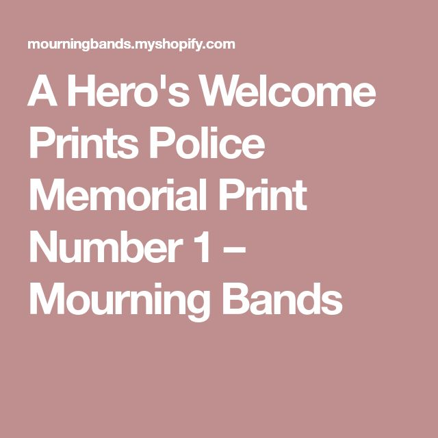 A Hero's Welcome Prints Police Memorial Print Number 1 – Mourning Bands