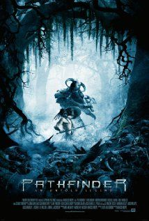 Pathfinder (2007) A Viking boy is left behind after his clan battles a Native American tribe. Raised within the tribe, he ultimately becomes their savior in a fight against the Norsemen.  Karl Urban, Clancy Brown, Moon Bloodgood