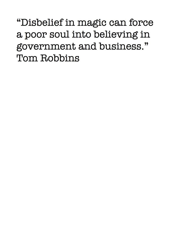 I'm still waiting for Tom Robbins to write a word I disagree with.