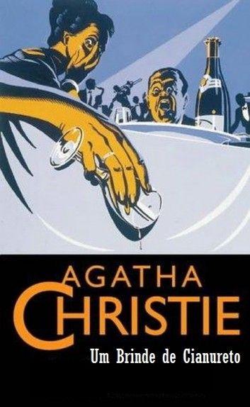 Um Brinde de Cianureto - Agatha Christie